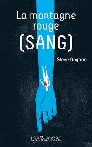 Steve Gagnon - La montagne rouge (sang).
