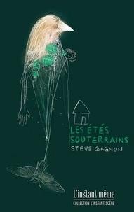 Steve Gagnon - Les étés souterrains.