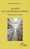 Stève Gaston Bobongaud - Les défis de la recherche en Afrique - Perspectives et enjeux.