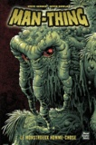 Steve Gerber et Kevin Nowlan - Man-Thing - Le monstrueux homme-chose.