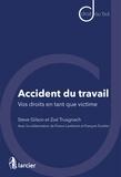 Steve Gilson et Zoé Trusgnach - Accident du travail - Vos droits en tant que victime.