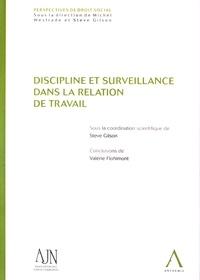 Steve Gilson - Discipline et surveillance dans la relation de travail.