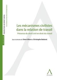 Steve Gilson et Christophe Bedoret - Les mécanismes civilistes dans la relation de travail - Présence du droit civil en droit du travail.