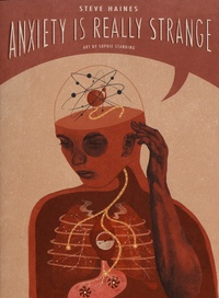 Steve Haines - Anxiety is Really Strange.