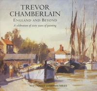 Steve Hall et Barry Miles - Trevor Chamberlain, England and Beyond - A celebration of sixty years of painting.
