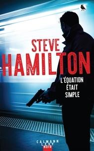 Steve Hamilton - L'équation était simple.
