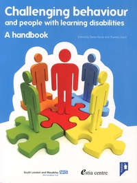 Steve Hardy et Theresa Joyce - Challenging behaviour and people with learning disabilities - A Handbook.