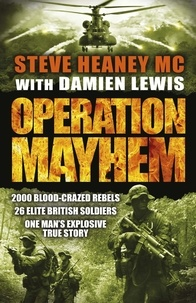 Steve Heaney, MC et Damien Lewis - Operation Mayhem.