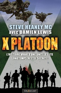 Steve Heaney et Damien Lewis - X Platoon.