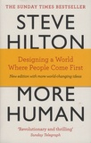 Steve Hilton et Scott Bade - More Human - Designing a World Where People Come First.