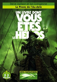 Steve Jackson et Ian Livingstone - Défis fantastiques Tome 19 : Le pirate de l'au-delà.