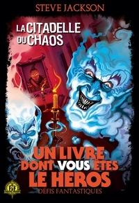 Steve Jackson - Défis fantastiques Tome 2 : La citadelle du chaos.
