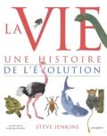 Steve Jenkins - La vie - Une histoire de l'évolution.