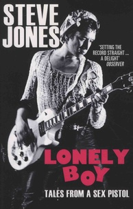 Steve Jones - Lonely Boy - Tales from a Sex Pistol.