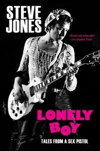 Steve Jones et Ben Thompson - Lonely Boy - Tales from a Sex Pistol.