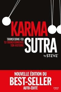 Steve - Karma sutra - Transforme-toi, tu transformeras ton histoire.