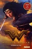 Steve Korté - Wonder Woman - Le roman du film.