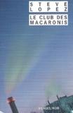 Steve Lopez - Le club des Macaronis.