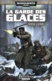 Steve Lyons - La Garde impériale Tome 1 : La garde des glaces.