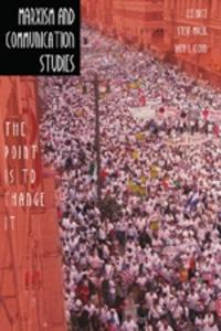 Steve Macek et Dana l. Cloud - Marxism and Communication Studies - The Point is to Change It.