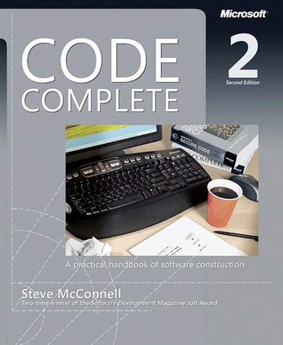 Steve McConnell - Code Complete - A Practical Handbook of Software Costruction.