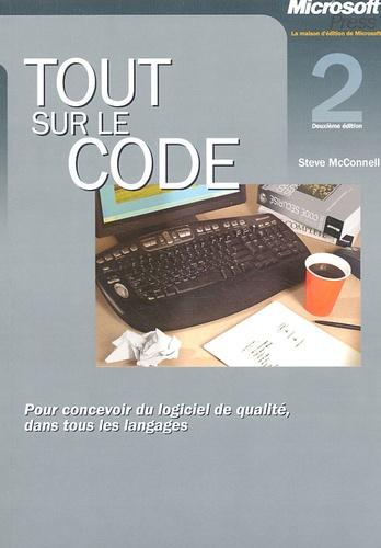 Steve McConnell - Tout sur le code - Pour concevoir du logiciel de qualité.