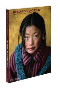 Steve McCurry - Regards d'Orient.
