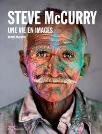 Steve McCurry et Bonnie McCurry - Une vie en images.