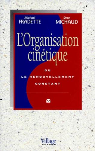 Steve Michaud et Michael Fradette - L'organisation cinétique ou Le renouvellement constant.