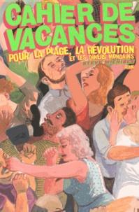 Steve Michiels - Cahier de vacances - Pour la plage, la Révolution et les dîners mondains.