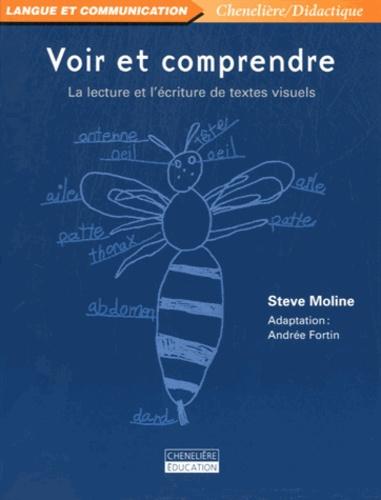 Steve Moline - Voir et comprendre - La lecture et l'écriture de textes visuels.