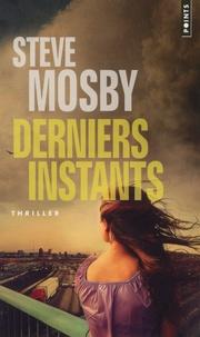 Steve Mosby - Derniers instants.