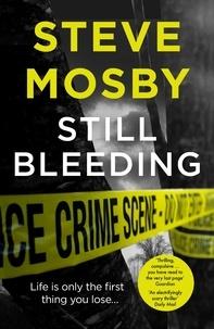 Steve Mosby - Still Bleeding.