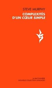 Steve Murphy - Complexités d'Un coeur simple.
