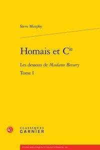 Steve Murphy - Homais et Cie - Tome 1,  Les dessous de madame Bovary.