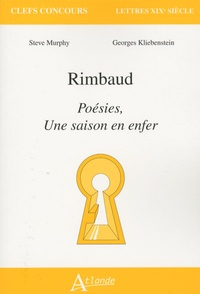 Steve Murphy et Georges Kliebenstein - Rimbaud - Poésies, Une saison en enfer.