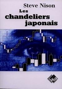 Steve Nison - Les chandeliers japonais - Un guide contemporain sur d'anciennes méthodes d'investissement venues d'Extrême-Orient.