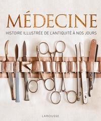 Steve Parker - Médecine - Histoire illustrée de l'Antiquité à nos jours.