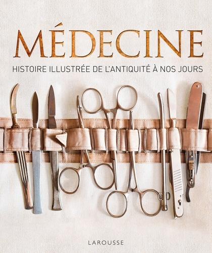 Medecine Histoire Illustree De L Antiquite A Nos Jours Beau Livre