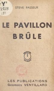 Stève Passeur et Georges Ventillard - Le pavillon brûle.