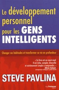 Le développement personnel pour les gens intelligents - Changer ses habitudes et transformer sa vie en profondeur.pdf