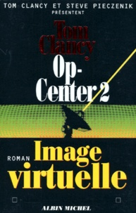 Steve Pieczenik et Tom Clancy - Op-Center Tome 2 : Image virtuelle.
