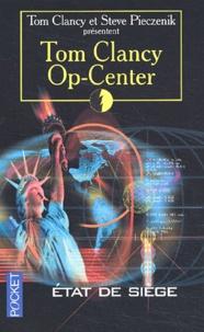 Steve Pieczenik et Tom Clancy - Op-Center Tome 6 : Etat de siège.