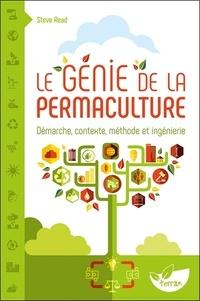 Steve Read - Le génie de la permaculture - Démarche, contexte, méthode et ingénierie.