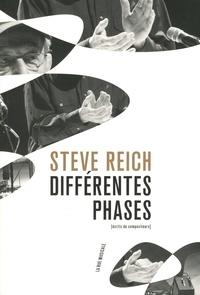Steve Reich - Différentes phases - Ecrits, 1965-2016.