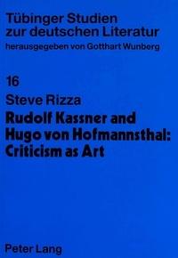 "Steve Rizza - Rudolf Kassner and Hugo von Hofmannsthal: Criticism as Art - The Reception of Pre-Raphaelitism in fin de siècle Vienna""."