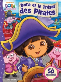 Dora et le Trésor des Pirates- Plus de 50 autocollants repositionnables - Steve Savitsky |