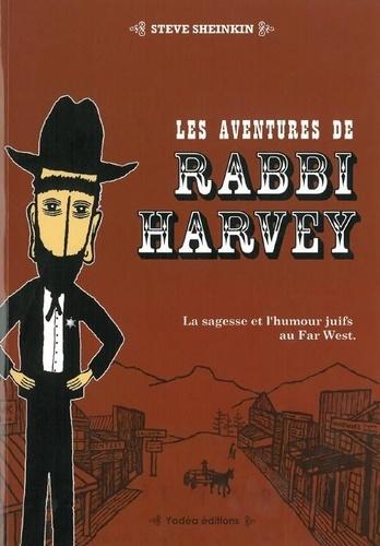 Steve Sheinkin - Les aventures de Rabbi Harvey Tome 1 : La sagesse et l'humour juifs au Far West.