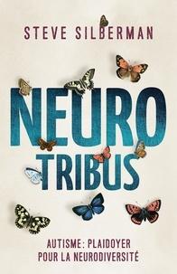 Steve Silberman - NeuroTribus - Autisme : plaidoyer pour la neurodiversité.