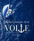 Steve Sleight - Le manuel pratique de la voile.